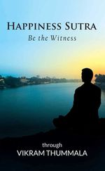 Happiness Sutra: Be the Witness